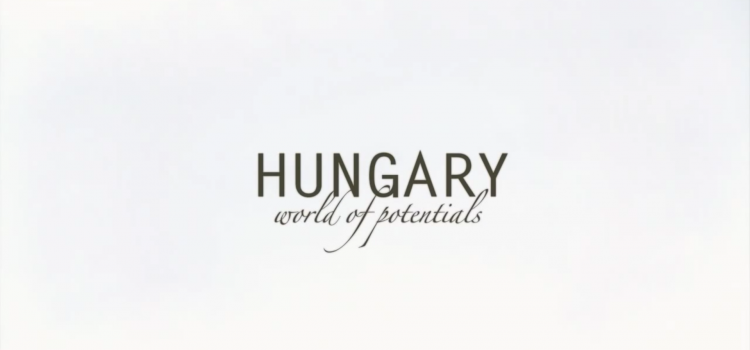 Hungary – World of Potentials HD